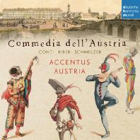 COMMEDIA DELL'AUSTRIA/ ACCENTUS AUSTRIA [콘티, 비버, 슈멜처: 바로크 시대 오스트리아의 극음악]