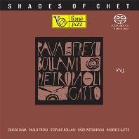 SHADES OF CHET: ENRICO RAVA, PAOLO FRESU, STEFANO BOLLANI, ENZO PIETROPAOLI, ROBERTO GATTO [SACD HYBRID]
