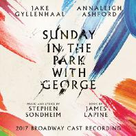 SUNDAY IN THE PARK WITH GEORGE: 2017 BROADWAY CAST RECORDING [뮤지컬 선데이 인 더 파크 위드 조지]