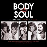 BODY & SOUL: LEGENDARY LADIES OF JAZZ