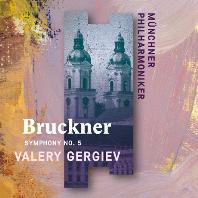 SYMPHONY NO.5/ VALERY GERGIEV [브루크너: 교향곡 5번 - 발레리 게르기에프]
