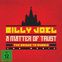 A MATTER OF TRUST: THE BRIDGE TO RUSSIA - THE MUSIC [2CD+DVD]