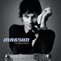 MAKSIM - THE PIANO PLAYER [막심: 피아노 플레이어]