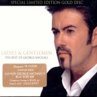 LADIES & GENTLEMEN/ THE BEST OF GEORGE MICHAEL (SPECIAL LIMITED EDITION GOLD DISC)
