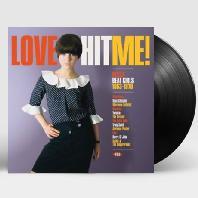 LOVE HIT ME! DECCA BEAT GIRLS 1963-1970 [180G SUNSHINE YELLOW LP]