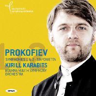 SYMPHONIES 1 & 2, SINFONIETTA/ KIRILL KARABITS [프로코피에프: 교향곡 1, 2번, 신포니에타]