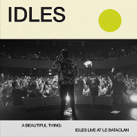 A BEAUTIFUL THING: IDLES LIVE AT LE BATACLAN