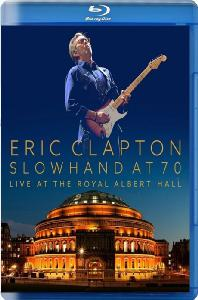 SLOWHAND AT 70: LIVE AT THE ROYAL ARBERT HALL