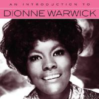 AN INTRODUCTION TO DIONNE WARWICK [REMASTERED]