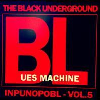 BLUES MACHINE: INPUNOPOBL VOL.5 [EP]
