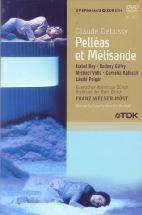 PELLEAS ET MELISANDE/ FRANZ WELSER-MOST