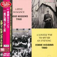 EDDIE HIGGINS TRIO - A FINE ROMANCE+A LOVELY WAY TO SPEND AN EVENING