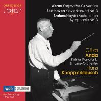 EURYANTHE-OVERTUE, PIANO CONCERTO NO.3, HAYDN-VARIATIONS, SYMPHONY NO.3/ GEZA ANDA, HANS KNAPPERTSBUSCH [베버, 베토벤, 브람스: 1962, 63년 방송녹음 - 안다 & 크나퍼츠부쉬]