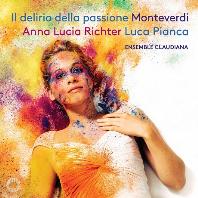 IL DELIRIO DELLA PASSIONE/ ANNA LUCIA RICHTER, LUCA PIANCA [몬테베르디: 오르페오, 아리안나의 한탄 - 안나 루치아 리히터]