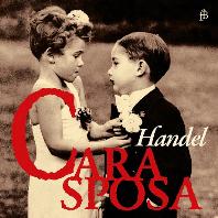 CARA SPOSA: MR. HANDEL`S DELIGHT ON MUSIC AND LOVE [사랑하는 아내여: 음악과 사랑에 관한 헨델씨의 즐거움 - 하프시코드 편곡집]