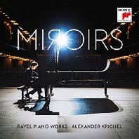 MIROIRS: RAVEL PIANO WORKS [거울: 라벨 피아노 작품집 - 알렉산더 크리셸]