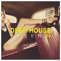 DEEP HOUSE FEVER 03 [DIGIPACK]