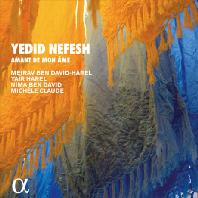 YEDID NEFESH/ MEIRAV BEN DAVID-HAREL, YAIR HAREL [ALPHA COLLECTION 42] [스페인에 전해지는 유대인의 시와 찬가]