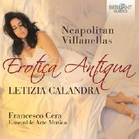 EROTICA ANTIQUA: NEAPOLITAN VILLANELLAS/ LETIZIA CALLANDRA, FRABCESCO CERA [에로티카 안티쿠아: 빌라넬라 - 성악곡 모음]