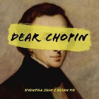 DEAR CHOPIN