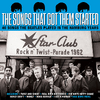 THE SONGS THAT GOT THEM STARTED: 40 SONGS THE BEATLES PLAYED IN THE HAMBURG YEARS [비틀즈가 커버한 오리지널 로큰롤 모음집]