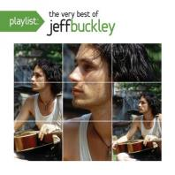 PLAYLIST: THE VERY BEST OF JEFF BUCKLEY