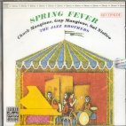 SPRING FEVER/ THE JAZZ BROTHERS
