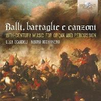 BALLI, BATTAGLIE E CANZONI: 16TH CENTURY MUSIC FOR ORGAN AND PERCUSSION/ LUCA SCANDALI, MAURO OCCHIONERO [16세기 오르간과 퍼쿠션으로 연주하는 이탈리아 건반 음악]