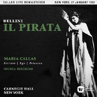 BELLINI: IL PIRATA/ NICOLA RESCIGNO [마리아 칼라스: 벨리니 해적 - 1959 뉴욕 실황]