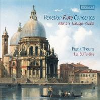 VENETIAN FLUTE CONCERTOS/ LES BUFFARDINS, FRANK THEUNS [비발디, 갈루피, 알비노니: 베네치아 작곡가들의 플루트 협주곡 - 레 부파르댕]