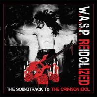 W.A.S.P. - RE-IDOLIZED: THE SOUNDTRACK TO THE CRIMSON IDOL