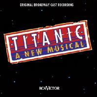 TITANIC: A NEW MUSICAL [뮤지컬 타이타닉: 오리지널 브로드웨이 캐스트]