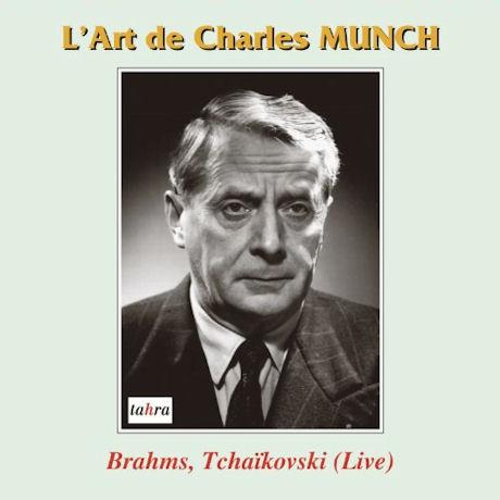 BRAHMS, TCHAIKOVSKI: L`ART DE CHARLES MUNCH