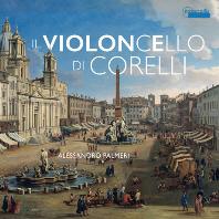IL VIOLONCELLO DI CORELLI/ ALESSANDRO PALMERI [가브리엘리, 콜롬비니, 보니, 비탈리: 첼로 소나타 - 알레산드로 팔메리]