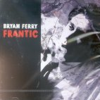 Frantic [CD] Bryan Ferry
