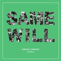 SAME WILL WORSHIP 1ST ALBUM [EP]