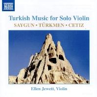 TURKISH MUSIC FOR SOLO VIOLIN/ ELLEN JEWETT [사이군, 투르크만, 케티즈: 터키 작곡가들의 무반주 바이올린을 위한 작품집 - 엘렌 주잇]