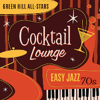 COCKTAIL LOUNGE: EASY JAZZ 70S [GREEN HILL ALL-STARS]