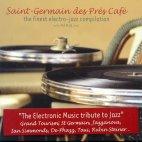 SAINT-GERMAIN-DES-PRES CAFE 1: THE FINEST ELECTRO-JAZZ COMPILATION