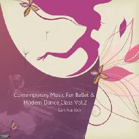 CONTEMPORARY MUSIC FOR BALLET & MODERN DANCE CLASS VOL.2 [퓨전발레 클래스 2]