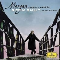 MISCHA MAISKY - MORGEN: STRAUSS  DVORAK [미샤 마이스키: 내일 - 슈트라우스 & 드보르작]