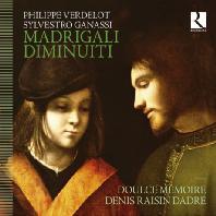 MADRIGALI DIMINUITI/ DOULCE MEMOIRE, DENIS RAISIN DADRE [베르델로 & 가나시: 마드리갈 디미누이티]