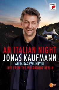 AN ITALIAN NIGHT: LIVE FROM THE WALDBUHNE BERLIN [요나스 카우프만: 이탈리아의 밤 - 발트뷔네 라이브]
