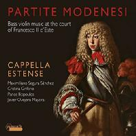 PARTITE MODENESI: BASS VIOLIN MUSIC AT THE COURT OF FRANCESCO 2 D`ESTE/ CAPPELLA ESTENSE, MAXIMILIANO SEGURA SANCHEZ [프란체스코 데스테 궁정의 베이스 바이올린 음악]