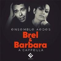 BREL & BARBARA: A CAPPELLA [앙상블 애데스: 브렐 & 바르바라 - 아카펠라]