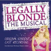 LEGALLY BLONDE: ORIGINAL LONDON CAST RECORDING [뮤지컬 금발이 너무해: 오리지널 런던 캐스트]
