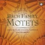BACH FAMILY MOTETS/ CHOIR OF CLARE COLLEGE CAMBRIDGE, TIMOTHY BROWN