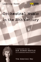 SIMON RATTLE/ LEAVING HOME/ ORCHESTRAL MUSIC IN THE 20TH CENTURY VOL.5