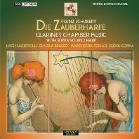 DIE ZABERHARFE: CLARINET CHAMBER MUSIC WITH SOPRANO AND HARP/ LUIGI MAGISTRELLI, ELENA GORNA [슈베르트: 마법의 하프 외]