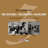 THE LEGENDARY BEST OF THE VENTURES, THE SHADOWS AND DUANE EDDY [추억의 빅3 전자기타 사운드]